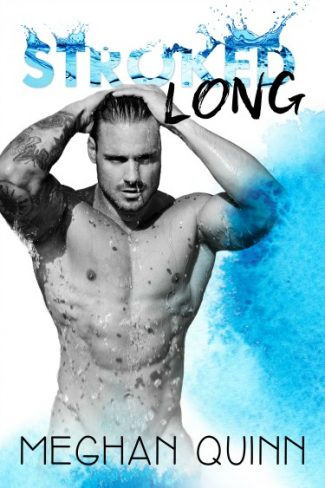Cover Reveal: Stroked Long (Stroked #2) by Meghan Quinn
