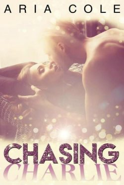 Cover Reveal: Chasing Charlie by Aria Cole