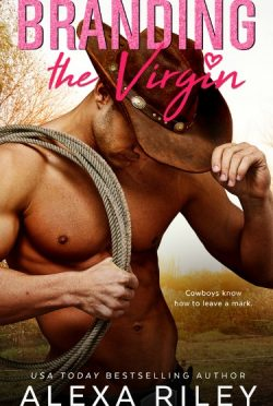 Release Day Blitz: Branding the Virgin by Alexa Riley