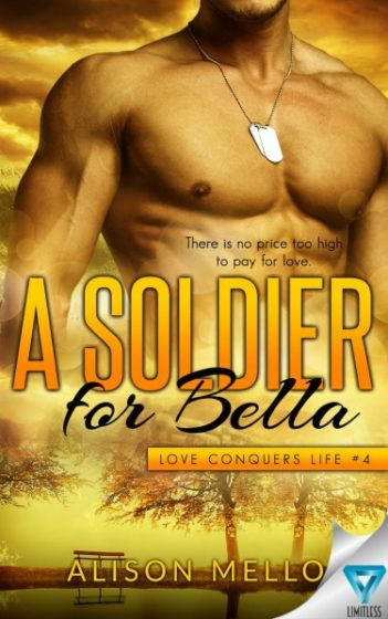 Cover Reveal: A Soldier for Bella (Love Conquers Life #4) by Alison Mello