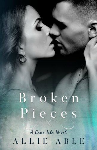 Release Day Blitz: Broken Pieces (Cape Isle #3) by Allie Able