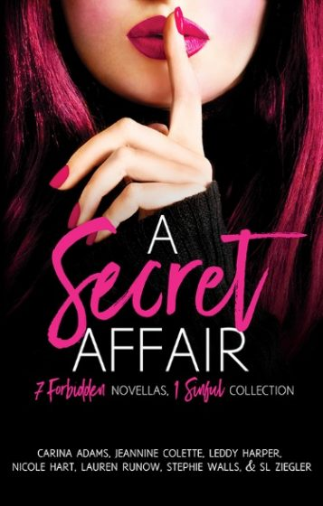 Cover Reveal: A Secret Affair Anthology by Nicole Hart, Jeannine Colette, Leddy Harper, Lauren Runow, Stephie Walls, SL Ziegler & Carina Adams