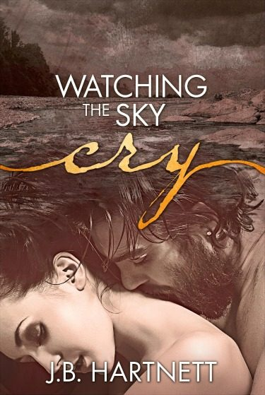 Cover Reveal: Watching the Sky Cry by JB Hartnett