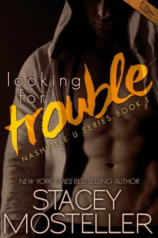 Release Day Blitz + Giveaway: Looking for Trouble (Nashville U #1) by Stacey Mosteller