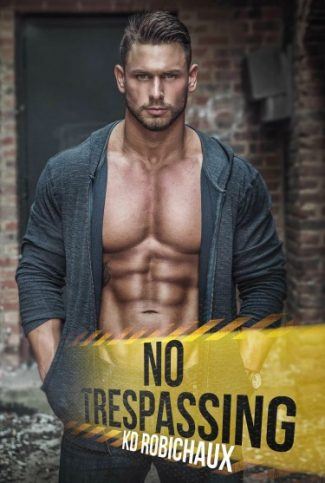 Cover Reveal: No Trespassing by KD Robichaux
