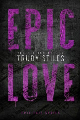 Release Day Blitz: Epic Love (Epic Fail #3) by Trudy Stiles