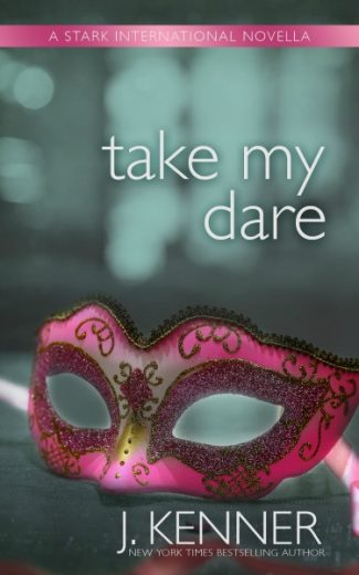 Cover Reveal: Take My Dare (Stark International Trilogy #4) by J Kenner
