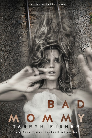 Cover Reveal: Bad Mommy by Tarryn Fisher