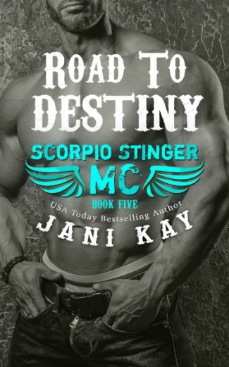 Cover Reveal + Giveaway: Road to Destiny (Scorpio Stinger MC #5) by Jani Kay