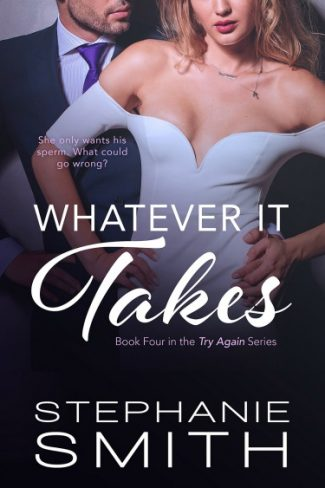 Cover Reveal: Whatever It Takes (Try Again #4) by Stephanie Smith