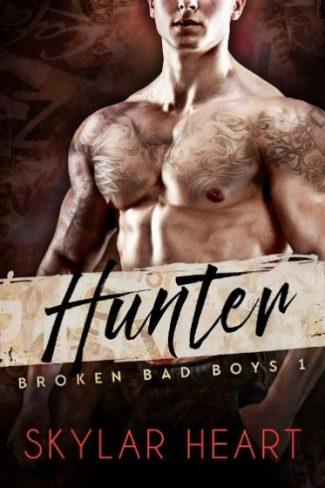 Release Day Blitz + Giveaway: Hunter (Broken Bad Boys #1) by Skylar Heart