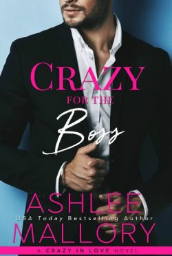 Cover Reveal: Crazy for the Boss (Crazy in Love #1) by Ashlee Mallory