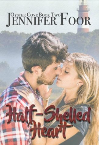 Cover Reveal: Half-Shelled Heart (Oyster Cove #2) by Jennifer Foor