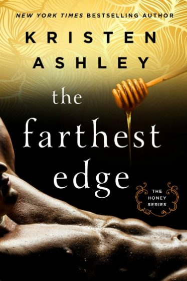 Cover Reveal: The Farthest Edge (Honey #2) by Kristen Ashley