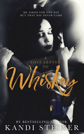 Cover Reveal: A Love Letter to Whiskey by Kandi Steiner
