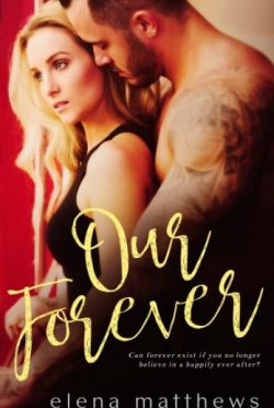 Release Day Blitz + Giveaway: Our Forever by Elena Matthews