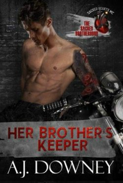 Cover Reveal: Her Brother's Keeper (The Sacred Brotherhood #2) by AJ Downey