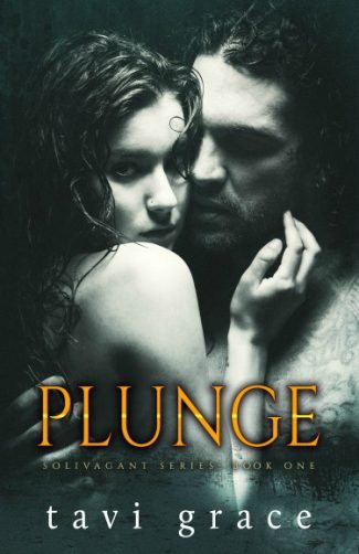 Cover Reveal: Plunge (Solivagant #1) by Tavi Grace