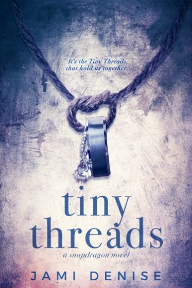Cover Reveal: Tiny Threads (Snapdragon #1) by Jami Denise