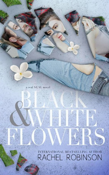 Cover Reveal: Black & White Flowers (Real SEAL #1) by Rachel Robinson