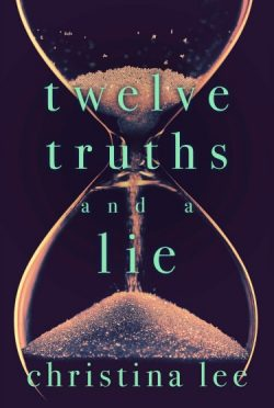 Cover Reveal: Twelve Truths and a Lie by Christina Lee