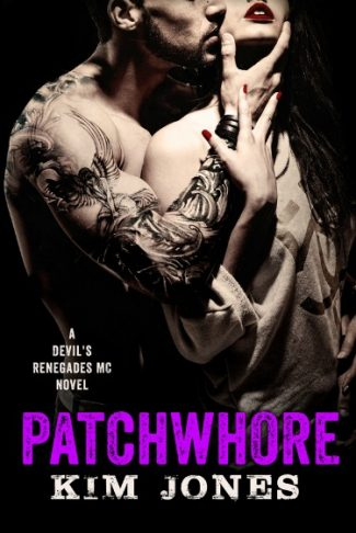 Release Day Blitz: Patchwhore (Devil's Renegade MC #2) by Kim Jones