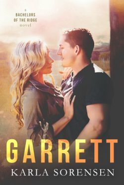 Cover Reveal: Garrett (Bachelors of the Ridge #2) by Karla Sorensen
