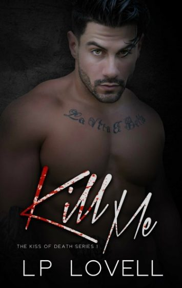 Cover Reveal: Kill Me (Kiss of Death #1) by LP Lovell