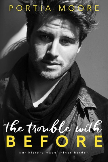 Release Day Blitz: The Trouble With Before by Portia Moore