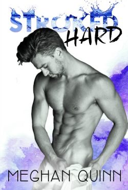 Cover Reveal: Stroked Hard (Stroked #3) by Meghan Quinn
