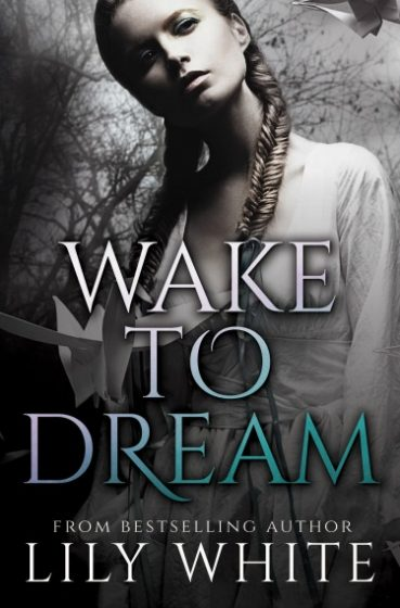 Cover Reveal: Wake to Dream by Lily White