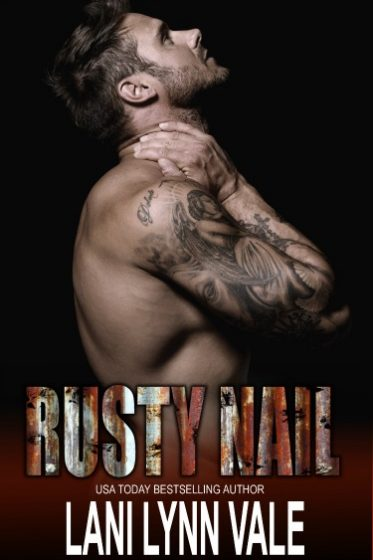 Cover Reveal + Giveaway: Rusty Nail (Uncertain Saints MC #6) by Lani Lynn Vale