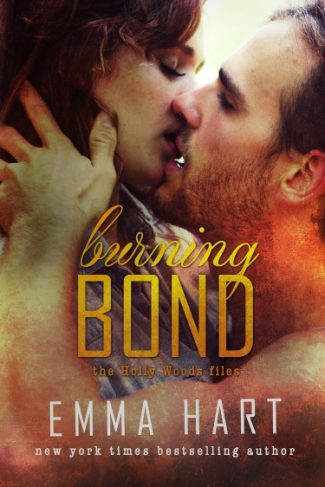 Cover Reveal: Burning Bond (Holly Woods Files #6) by Emma Hart
