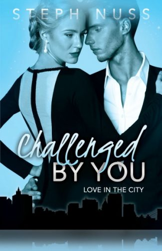Release Day Blitz: Challenged by You (Love in the City #5) by Steph Nuss