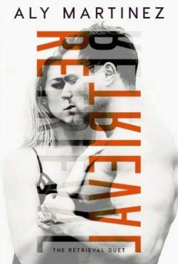 Prologue Reveal: Retrieval (The Retrieval Duet #1) by Aly Martinez