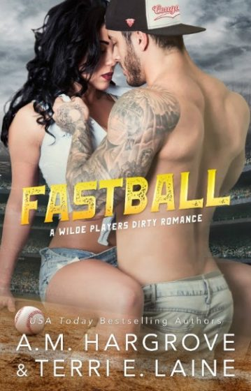 Cover Reveal: Fastball (Wilde Players Dirty Romance #2) by Terri E Laine & AM Hargrove