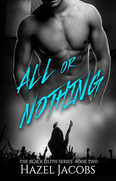 Cover Reveal: All or Nothing (Black Lilith #2) by Hazel Jacobs