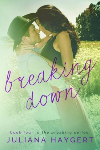 Cover Reveal + Giveaway: Breaking Down (Breaking #4) by Juliana Haygert
