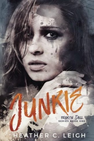 Release Day Blitz + Giveaway: Junkie (Broken Doll #1) by Heather C Leigh