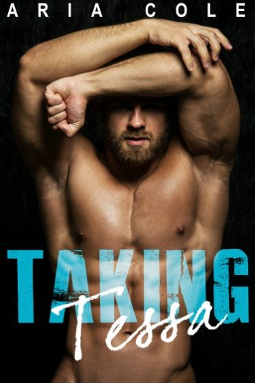Cover Reveal: Taking Tessa by Aria Cole