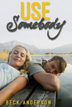Cover Reveal: Use Somebody (Fix You #3) by Beck Anderson