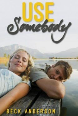 Excerpt Reveal: Use Somebody (Fix You #3) by Beck Anderson