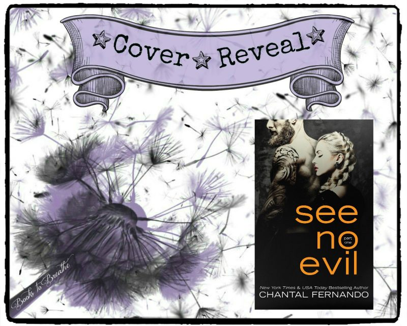 Cover Reveal See No Evil Part One By Chantal Fernando Books To