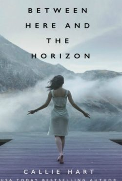 Release Day Blitz: Between Here and the Horizon by Callie Hart