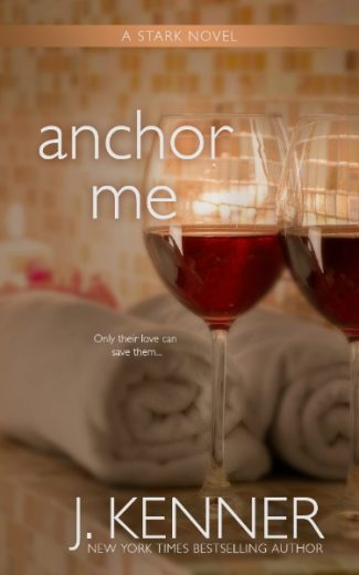 Cover Reveal: Anchor Me (Stark Trilogy #4) by J Kenner