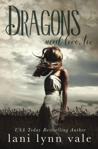 Release Day Blitz: Dragons Need Love, Too (I Like Big Dragons #2) by Lani Lynn Vale