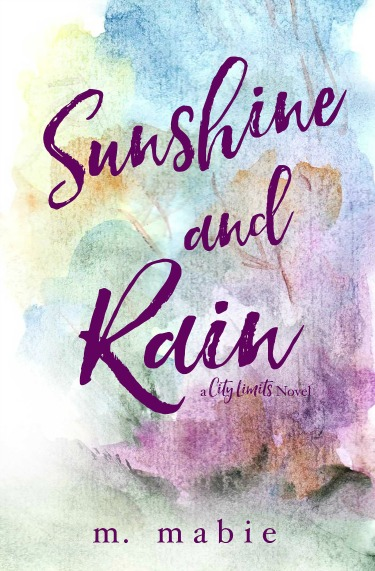 Cover Reveal: Sunshine and Rain (City Limits #2) by M Mabie