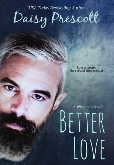 Release Day Blitz + Giveaway: Better Love (Wingmen #4) by Daisy Prescott