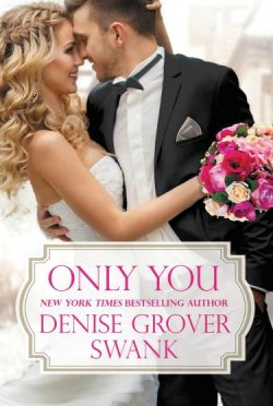 Release Day Blitz + Giveaway: Only You (Bachelor Brotherhood #1) by Denise Grover Swank