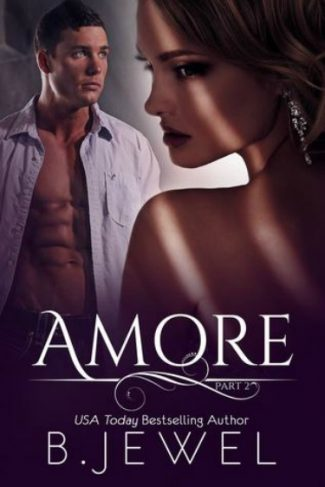 Release Day Blitz + Giveaway: Amore: Part 2 (Amore #2) by Bella Jewel